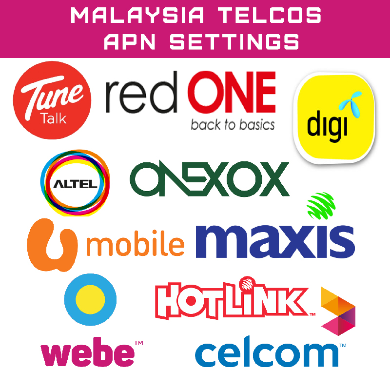 Manual APN settings for Maxis, Celcom, DiGi, U Mobile